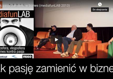 Jak pasję zamienić wbiznes (mediafunLAB 2013)