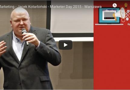 Marketing – Jacek Kotarbiński – Marketer Day 2015 – Warszawa