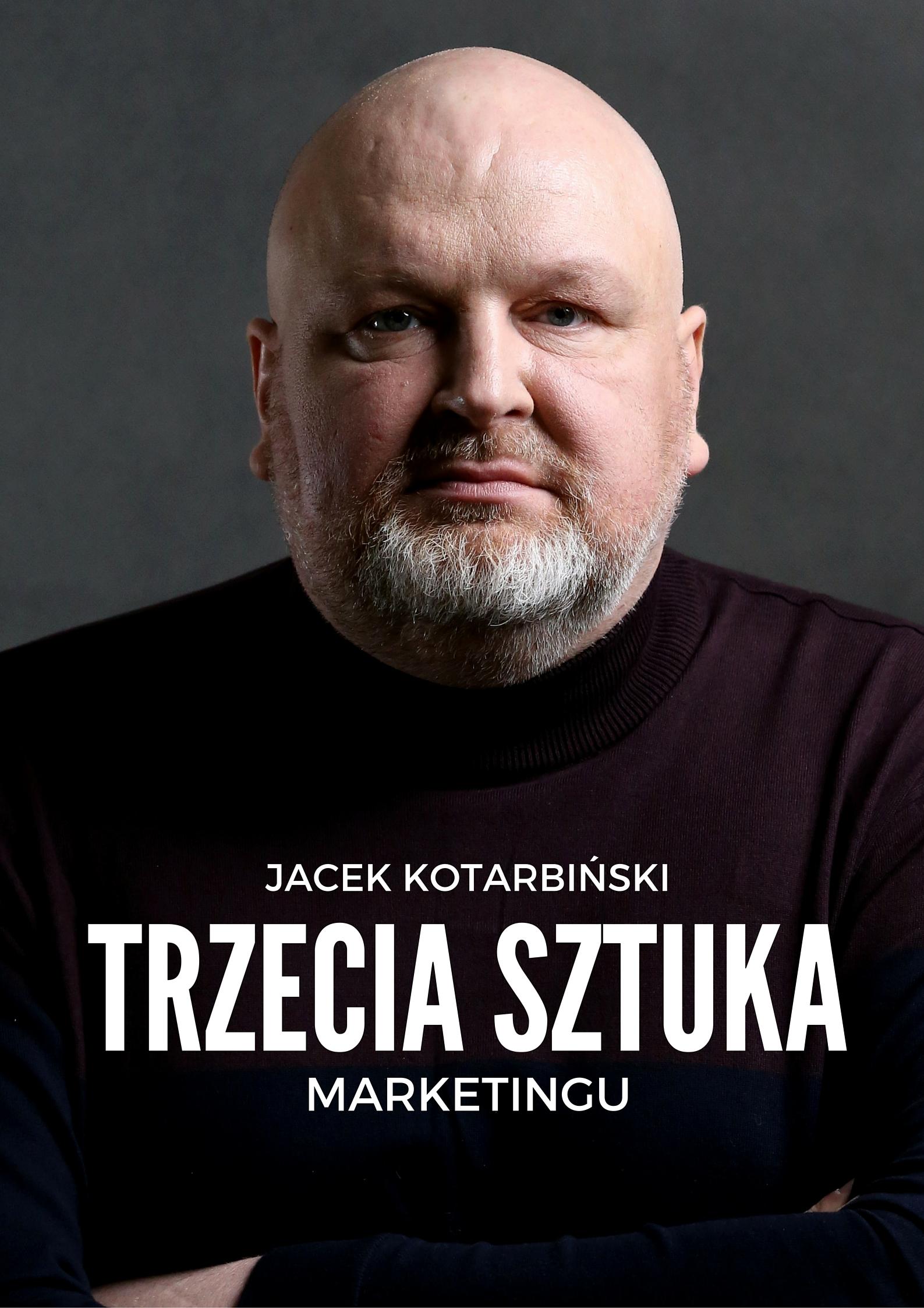 trzecia sztuka marketingu jacek kotarbinski