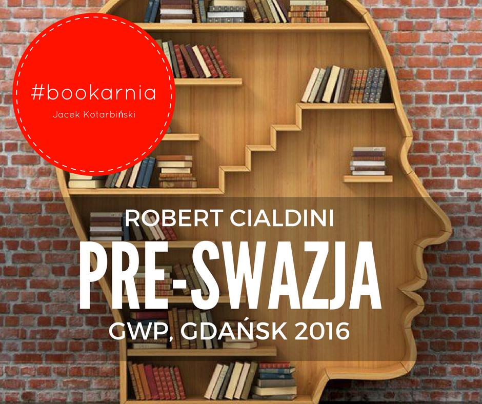 Bookarnia: Robert Cialdini, Pre-swazja