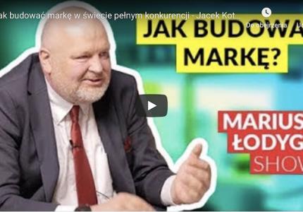 Jak budować markę wświecie pełnym konkurencji – Jacek Kotarbiński #MariuszLodygaShow