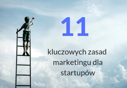 11 kluczowych zasad marketingu dla startupów