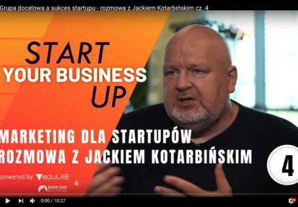 Start Your Business Up: grupa docelowa asukces startupu – rozmowa zJackiem Kotarbińskim cz.4