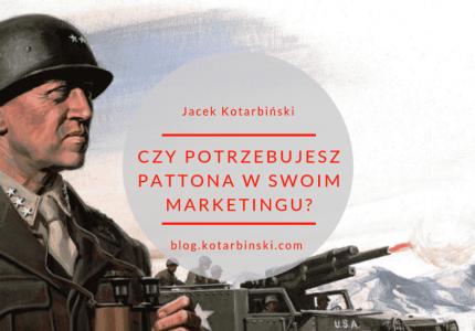 Czypotrzebujesz Pattona wswoim marketingu?