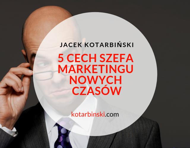 5+cech+szefa+marketingu+nowych+czasów+-+blog.kotarbinski.com