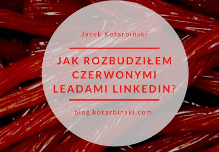 Jak rozbudziłem czerwonymi leadami LinkedIn?