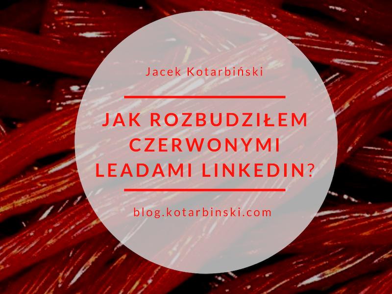 Jak+rozbudziłem+czerwonymi+leadami+LinkedIn?+-+blog.kotarbinski.com