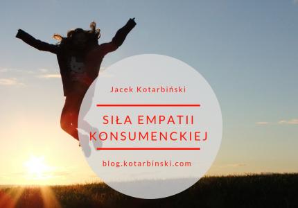 Siła empatii konsumenckiej #customerexperience