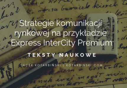 Strategie komunikacji rynkowej naprzykładzie Express InterCity Premium