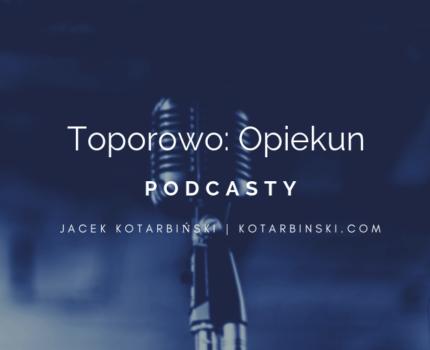 #5 Toporowo: Opiekun