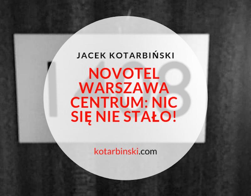 Novotel+Warszawa+Centrum+-+nic+się+nie+stało.
