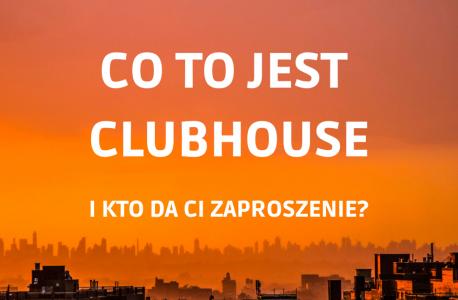 Co tojest Clubhouse ijak zdobyć zaproszenie doaplikacji?